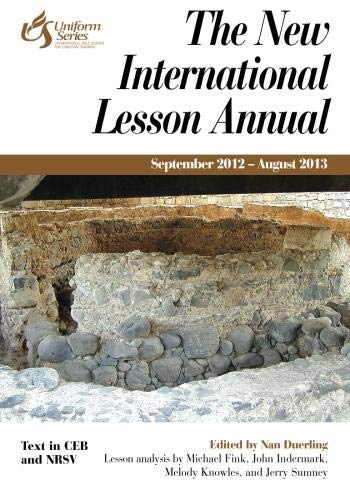9781426709579: The New International Lesson Annual 2012-2013: September 2012 - August 2013 (Uniform)