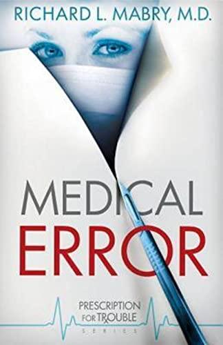 Medical Error (Prescription for Trouble): Mabry, Richard L.