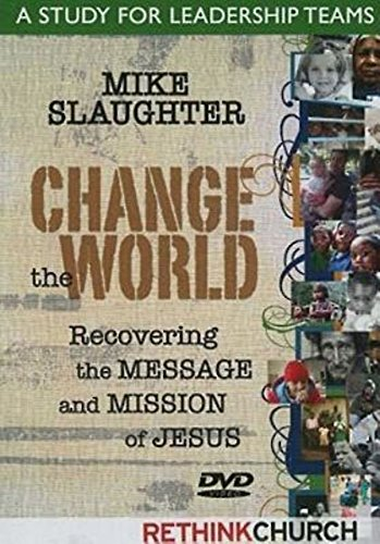 Change the World: A Study for Leadership Teams (DVD): Slaughter, Mike