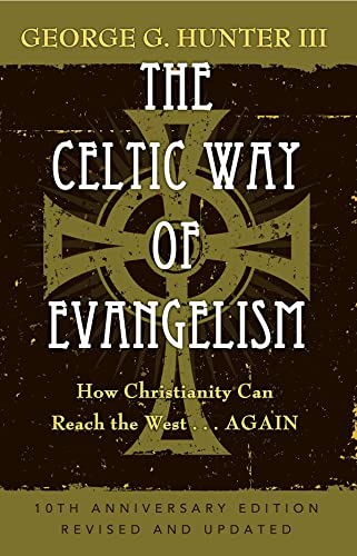 9781426711374: The Celtic Way of Evangelism, Tenth Anniversary Edition: How Christianity Can Reach the West . . .Again