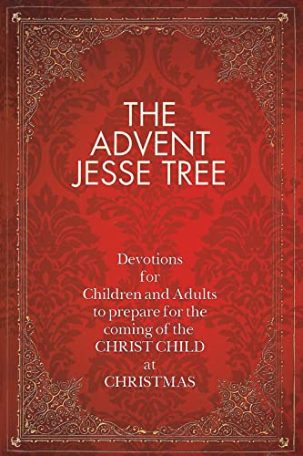 9781426712104: The Advent Jesse Tree: Devotions for Children and Adults to Prepare for the Coming of the Christ Child at Christmas