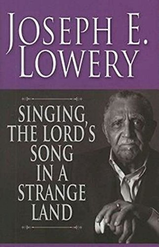 Singing the Lord's Song in a Strange: Lowery, Joseph E./
