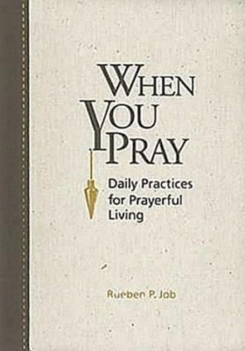 9781426716454: When You Pray: Daily Practices for Prayerful Living