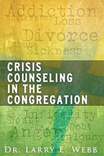 Crisis Counseling in the Congregation: Webb, Dr Larry