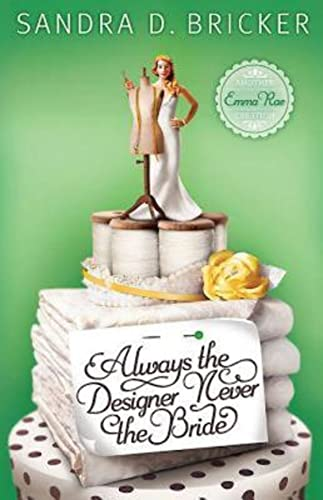 9781426732232: Always the Designer, Never the Bride: Another Emma Rae Creation