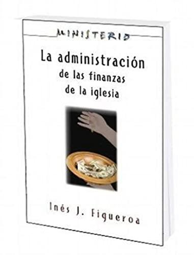 9781426733925: La Administracion de las Finanzas de la Iglesia: Ministerio series AETH: The Finance Administration of the Church