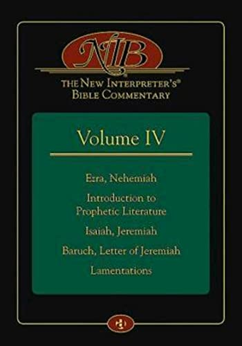 The New Interpreter s Bible Commentary Volume IV: Ezra, Nehemiah, Introduction to Prophetic ...