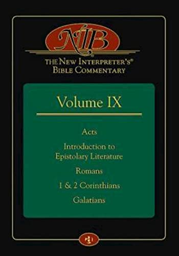 The New Interpreter s Bible Commentary Volume IX: Acts, Introduction to Epistolary Literature, ...