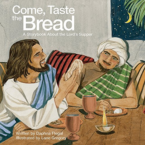9781426735943: Come, Taste the Bread: A Storybook About the Lord's Supper
