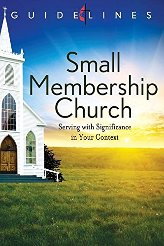 9781426736216: GUIDELINES 2013-2016 SMALL MEMBERSHIP CHURCH (Guidelines Leading Congregation)