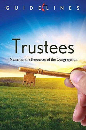 Guidelines Trustees: Managing the Resources of the Congregation