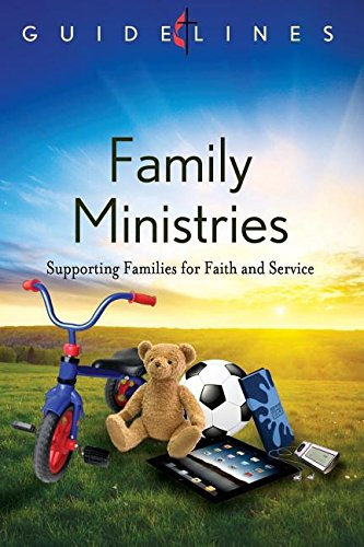 Guidelines Family Ministries: Supporting Families for Faith and Service (Guidelines Leading ...