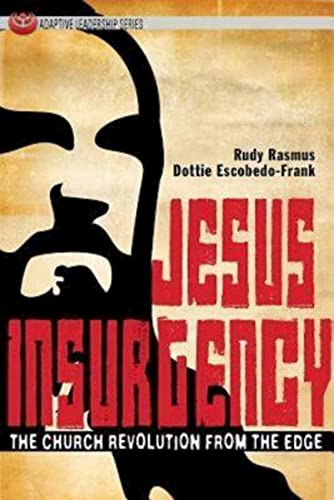 9781426740411: Jesus Insurgency: The Church Revolution from the Edge (Adaptive Leadership Series)
