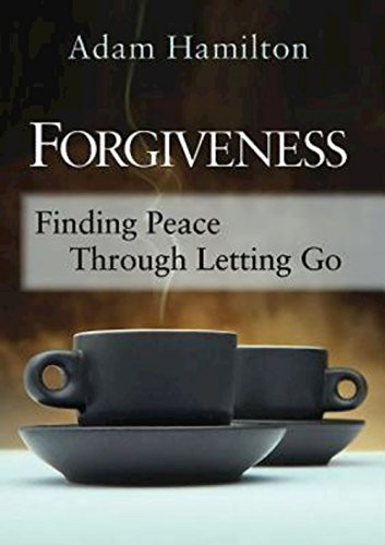 Forgiveness: Finding Peace Through Letting Go (1426740441) by Adam Hamilton