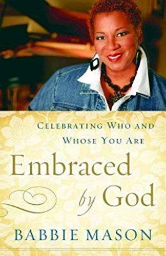 Embraced By God: Celebrating Who Whose You Are: Babbie Mason