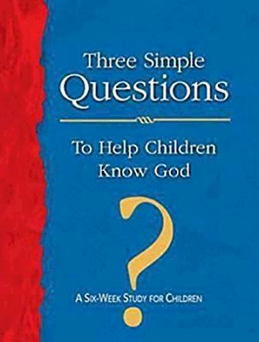 Three Simple Questions for Children Leader's Guide: A Six-Week Study for Children: Job, Rueben...