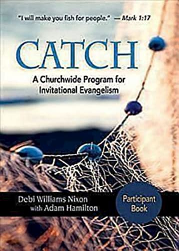 9781426743016: CATCH: Small-Group Participant Book: A Churchwide Program for Invitational Evangelism