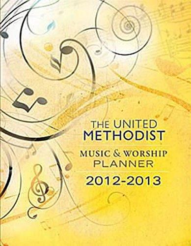 9781426745843: The United Methodist Music & Worship Planner: 2012-2013