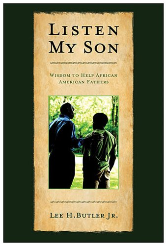 9781426746222: Listen, My Son - ePub Edition: Wisdom to Help African American Fathers