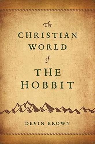 The Christian World of The Hobbit (signed): Devin Brown