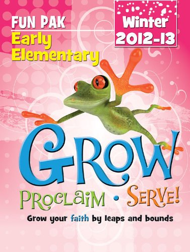 9781426751851: Grow, Proclaim, Serve! Early Elementary Fun Pak Winter 2012-13: Grow your faith by leaps and bounds