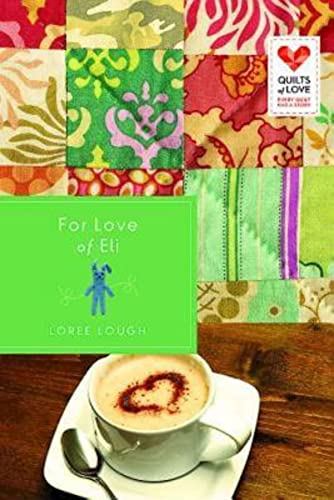 For Love of Eli: Quilts of Love Series (9781426752506) by Loree Lough