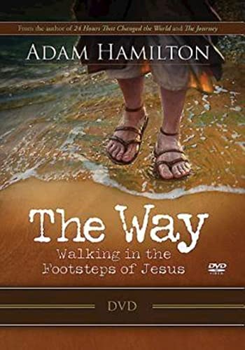 The Way: DVD: Walking in the Footsteps of Jesus (1426752539) by Adam Hamilton