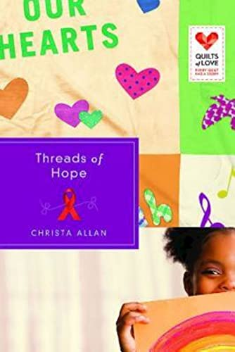 9781426752667: Threads of Hope: Quilts of Love Series