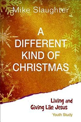 9781426753619: A Different Kind of Christmas Youth Edition With Leader Helps: Living and Giving Like Jesus