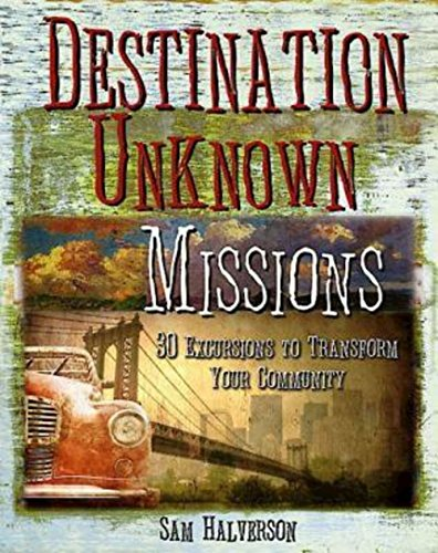 9781426753794: Destination Unknown Missions: 30 Excursions To Transform Your Community