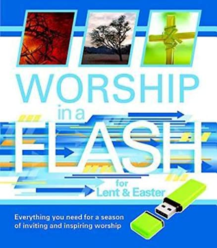 9781426754227: Worship in a Flash for Lent & Easter: Everything you need for a season of inviting and inspiring worship
