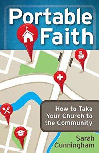Portable Faith: How to Take Your Church to the Community: Cunningham, Sarah Raymond