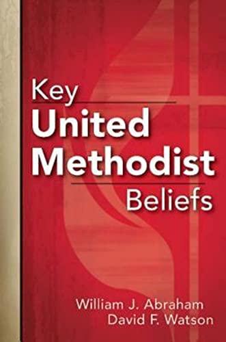 Key United Methodist Beliefs: William J. Abraham;