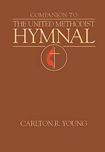 Companion to the United Methodist Hymnal: Carlton Young