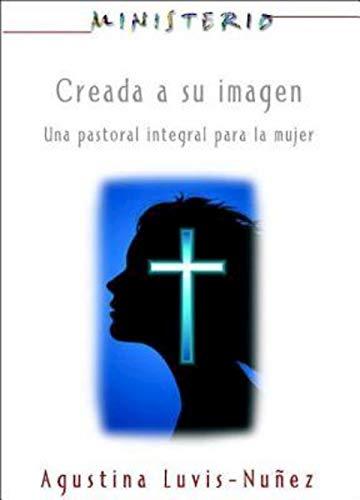 9781426757068: Creada a su imagen: Ministerio series AETH: Una pastoral integral para la mujer