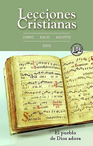 Lecciones Cristianas Summer 2013 Libro del alumno: United Methodist Publishing