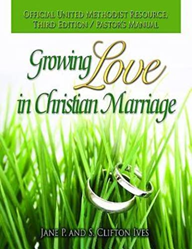 Growing Love in Christian Marriage Third Edition - Pastor's Manual: Ives, Jane P.; Ives, S. ...