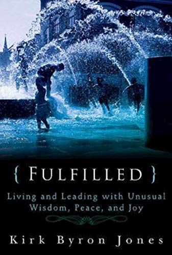 9781426757938: Fulfilled: Living and Leading with Unusual Wisdom, Peace, and Joy