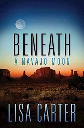 Beneath a Navajo Moon: Carter, Lisa