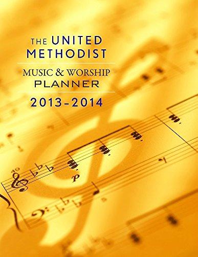 9781426758249: The United Methodist Music & Worship Planner 2013-2014