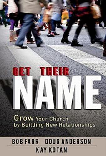 9781426759314: Get Their Name: Grow Your Church by Building New Relationships