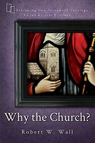9781426759383: Why the Church? (Reframing New Testament Theology)