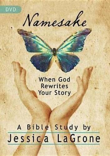 Namesake: Women s Bible Study DVD: When God Rewrites Your Story: Jessica Lagrone