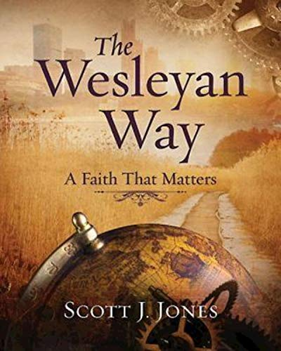 9781426767562: The Wesleyan Way: A Faith That Matters