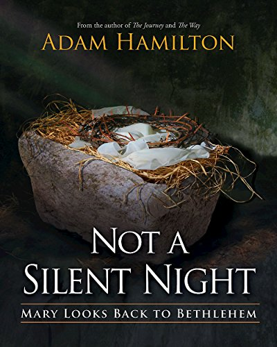9781426771842: Not a Silent Night: Mary Looks Back to Bethlehem (Not a Silent Night Advent series)