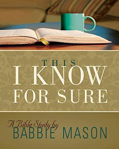 9781426772450: This I Know For Sure - Women's Bible Study Participant Book
