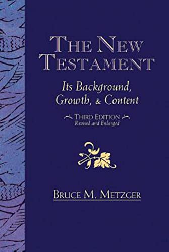 The New Testament: Its Background, Growth, & Content Third Edition (9781426772498) by Bruce M. Metzger