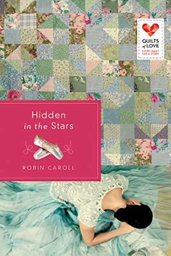 Hidden in the Stars: Quilts of Love Series: Caroll, Robin