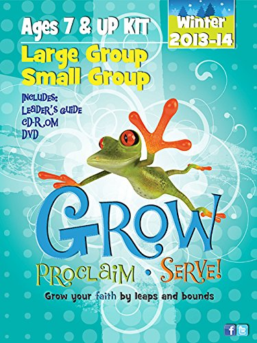9781426776670: Grow, Proclaim, Serve! Large Group/Small Group Ages 7 & Up Winter 2013-14: Grow Your Faith by Leaps and Bounds