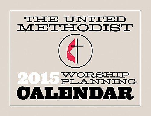 9781426781438: The United Methodist Worship Planning Calendar 2015